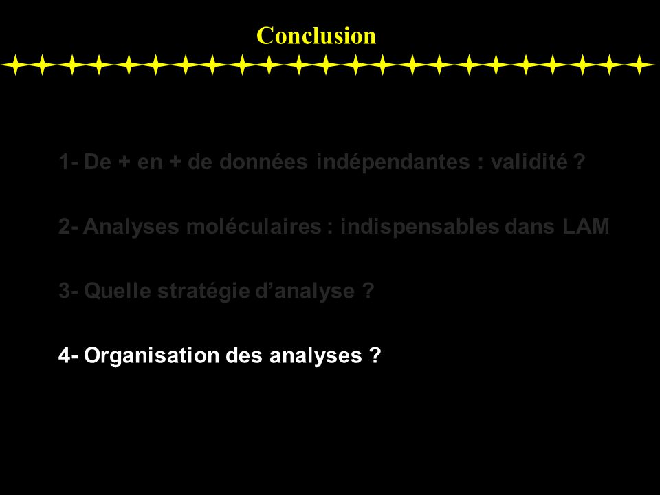 Conclusion 1- De + en + de données indépendantes : validité