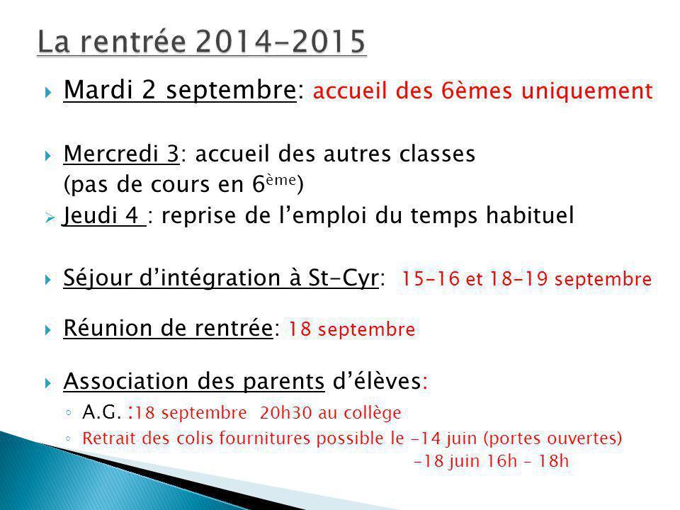 La rentrée 2014-2015 Mardi 2 septembre: accueil des 6èmes uniquement