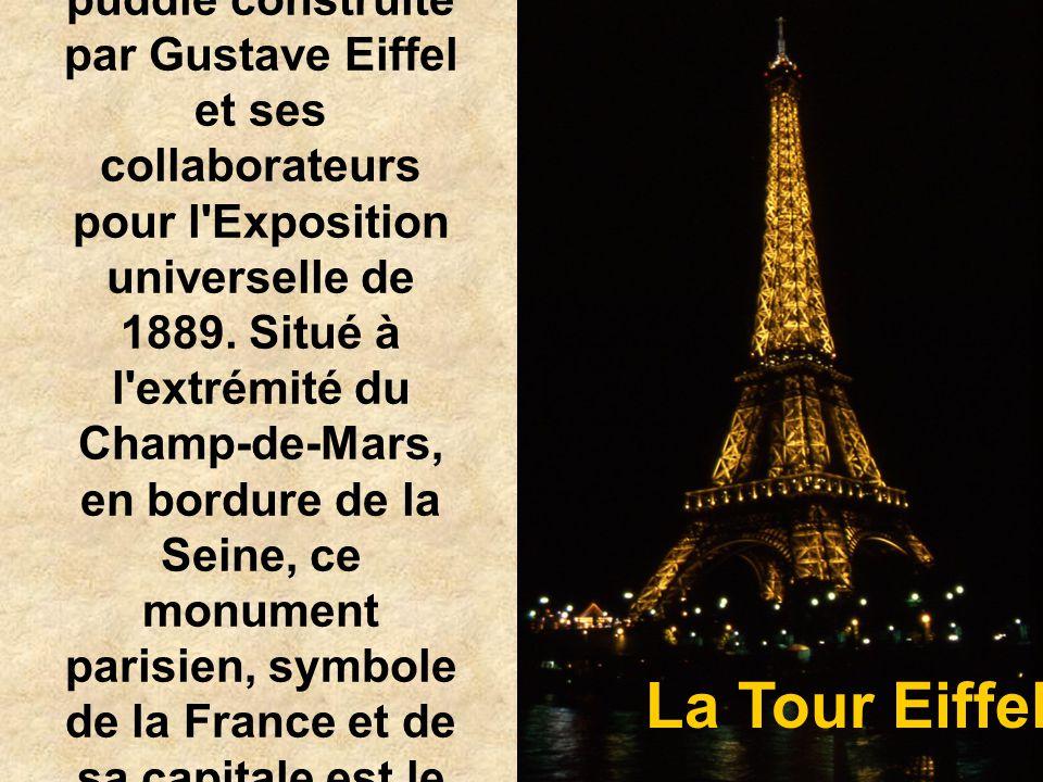 La Tour Eiffel est une tour de fer puddlé construite par Gustave Eiffel et ses collaborateurs pour l Exposition universelle de 1889. Situé à l extrémité du Champ-de-Mars, en bordure de la Seine, ce monument parisien, symbole de la France et de sa capitale est le site le plus visité du pays.