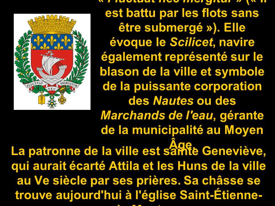 La devise de Paris est « Fluctuat nec mergitur » (« Il est battu par les flots sans être submergé »). Elle évoque le Scilicet, navire également représenté sur le blason de la ville et symbole de la puissante corporation des Nautes ou des Marchands de l eau, gérante de la municipalité au Moyen Âge. .