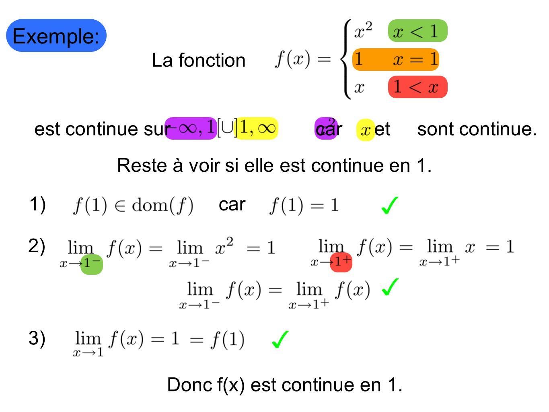 Exemple: La fonction est continue sur car et sont continue.