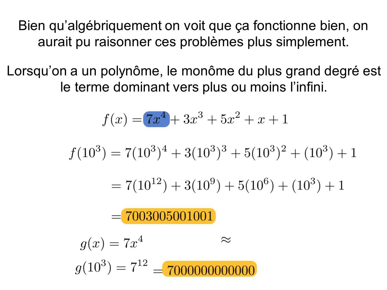 Bien qu'algébriquement on voit que ça fonctionne bien, on aurait pu raisonner ces problèmes plus simplement.
