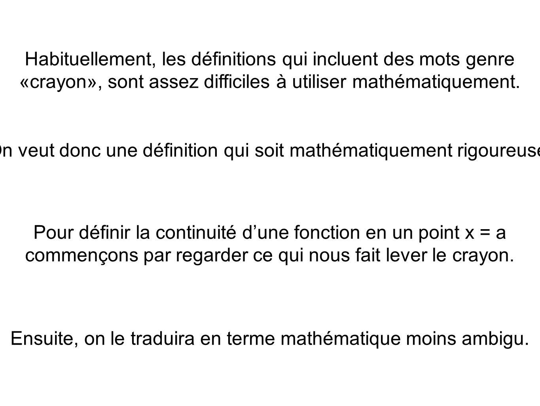 On veut donc une définition qui soit mathématiquement rigoureuse.