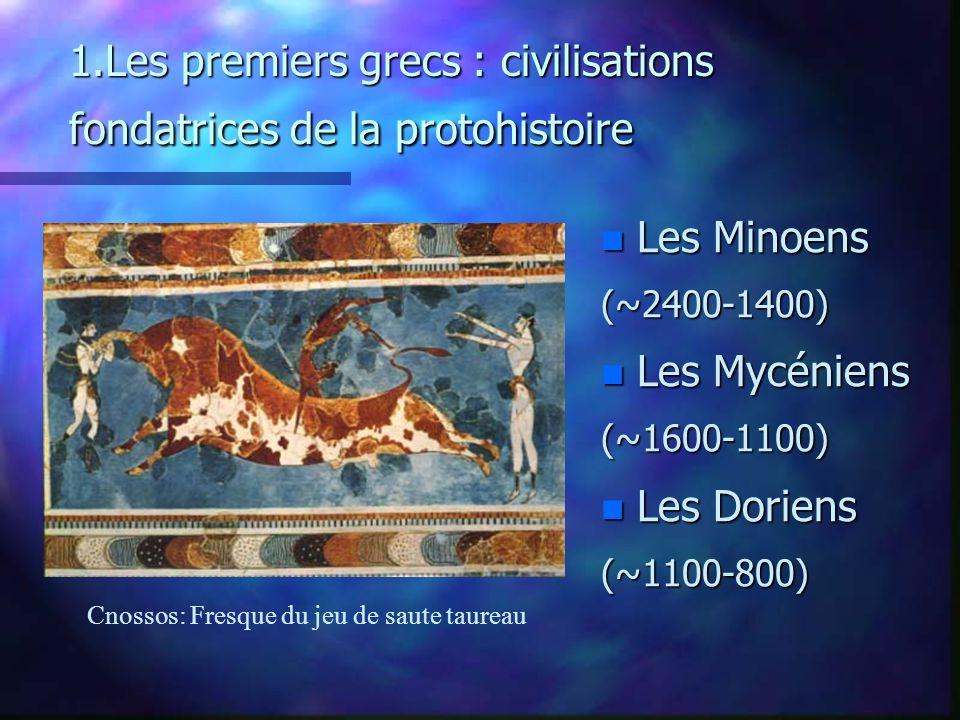 1.Les premiers grecs : civilisations fondatrices de la protohistoire