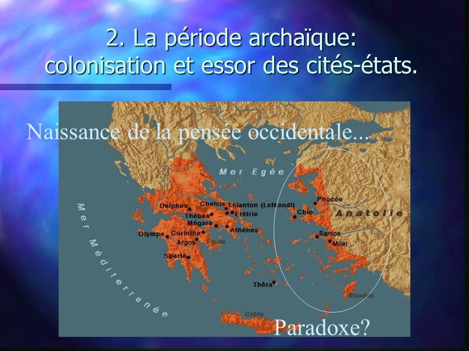2. La période archaïque: colonisation et essor des cités-états.