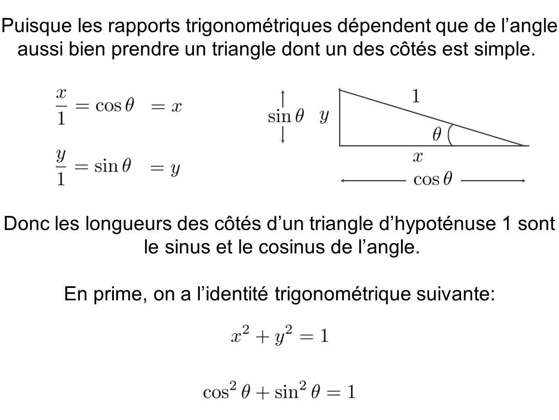 Puisque les rapports trigonométriques dépendent que de l'angle