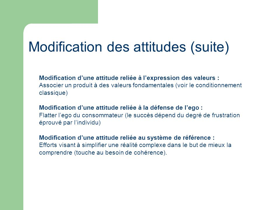 Modification des attitudes (suite)