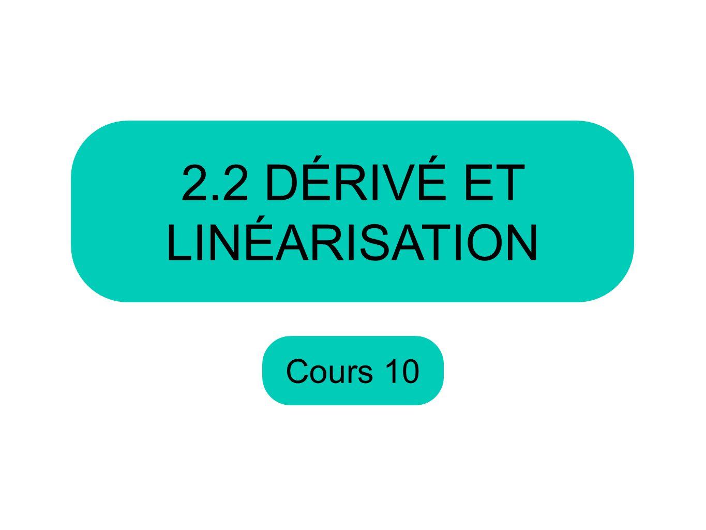 2.2 DÉRIVÉ ET LINÉARISATION
