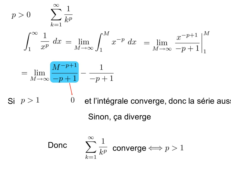 et l'intégrale converge, donc la série aussi