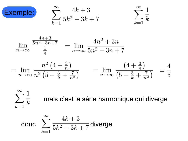 Exemple: mais c'est la série harmonique qui diverge donc diverge.