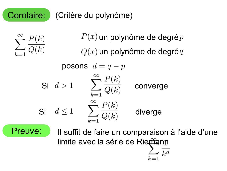 Corolaire: Preuve: (Critère du polynôme) un polynôme de degré
