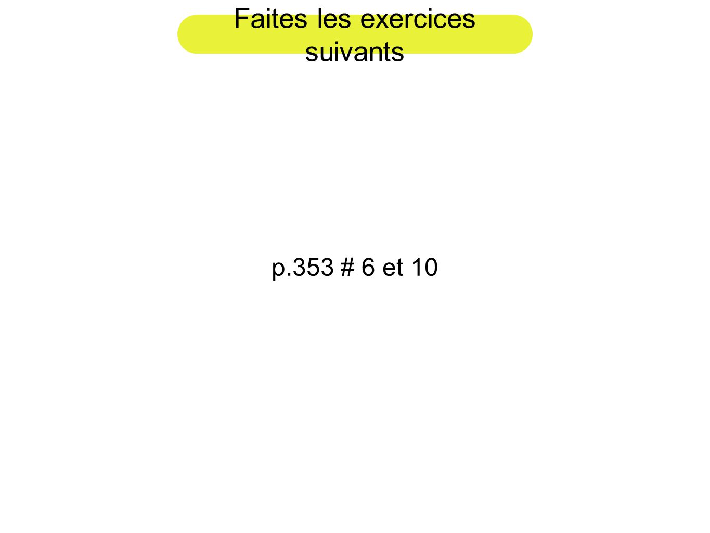 Faites les exercices suivants