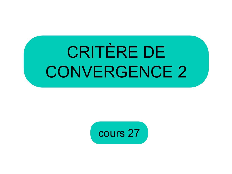 CRITÈRE DE CONVERGENCE 2