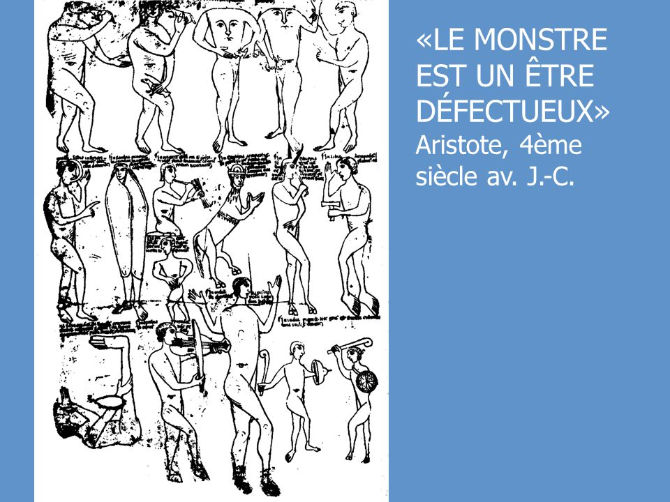 «LE MONSTRE EST UN ÊTRE DÉFECTUEUX»