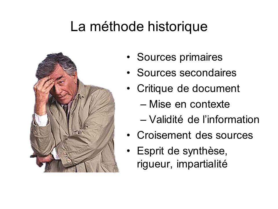 La méthode historique Sources primaires Sources secondaires