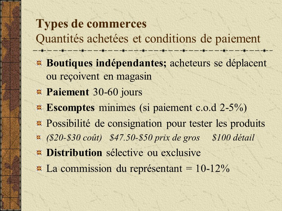 Types de commerces Quantités achetées et conditions de paiement