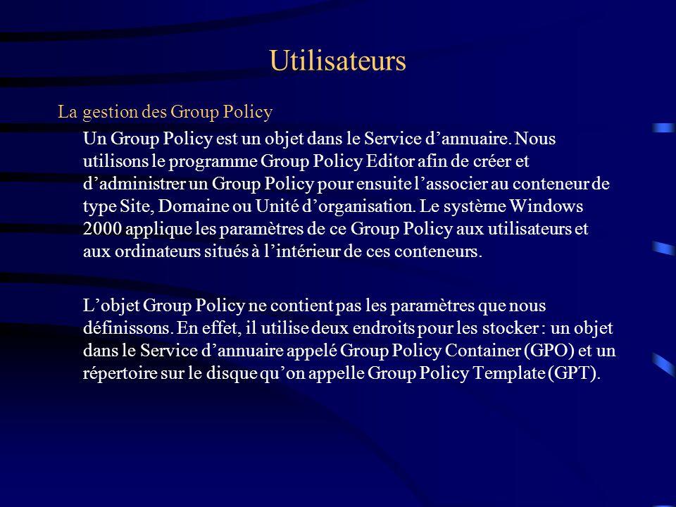 Utilisateurs La gestion des Group Policy