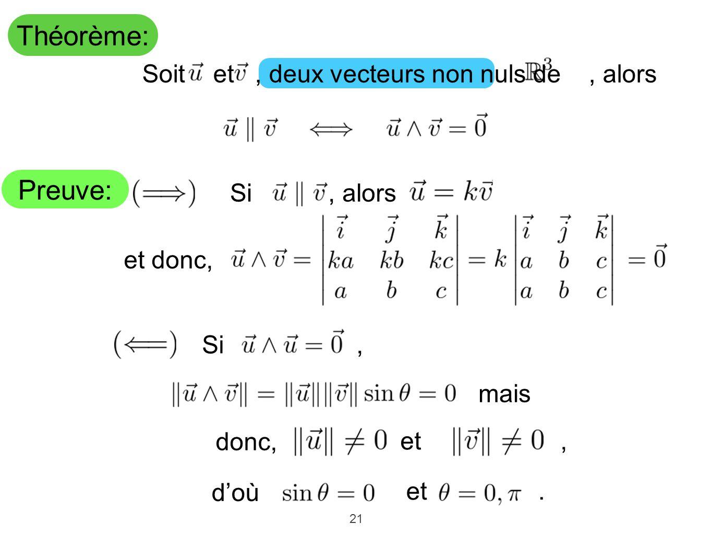 Théorème: Preuve: Soit et , deux vecteurs non nuls de , alors Si