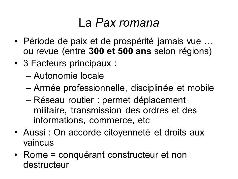 La Pax romana Période de paix et de prospérité jamais vue … ou revue (entre 300 et 500 ans selon régions)