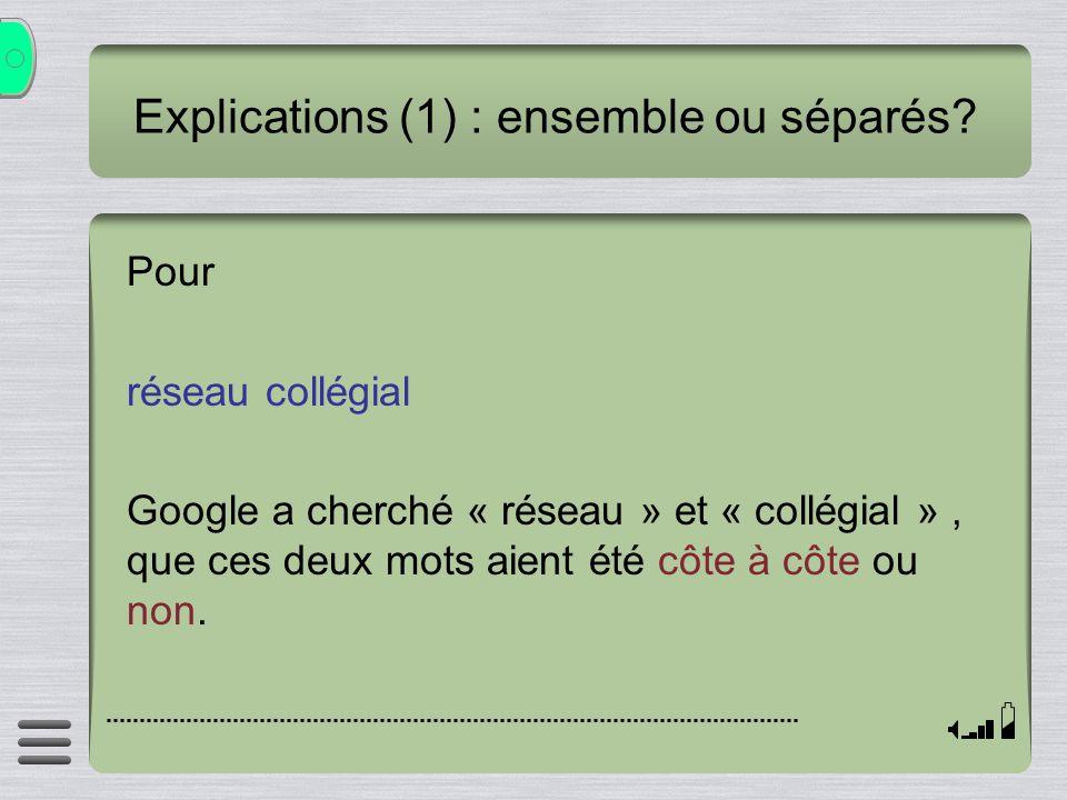 Explications (1) : ensemble ou séparés