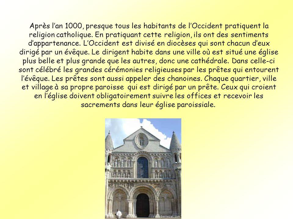Après l'an 1000, presque tous les habitants de l'Occident pratiquent la religion catholique.