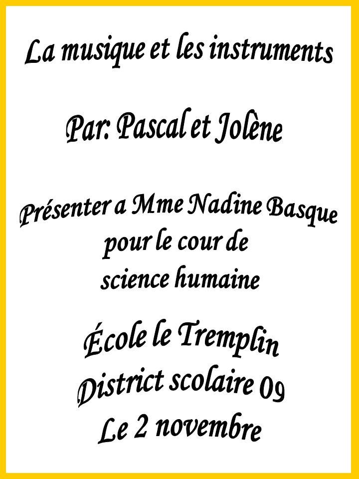 La musique et les instruments Présenter a Mme Nadine Basque