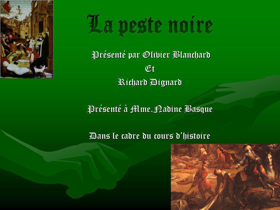 La peste noire Présenté par Olivier Blanchard Et Richard Dignard