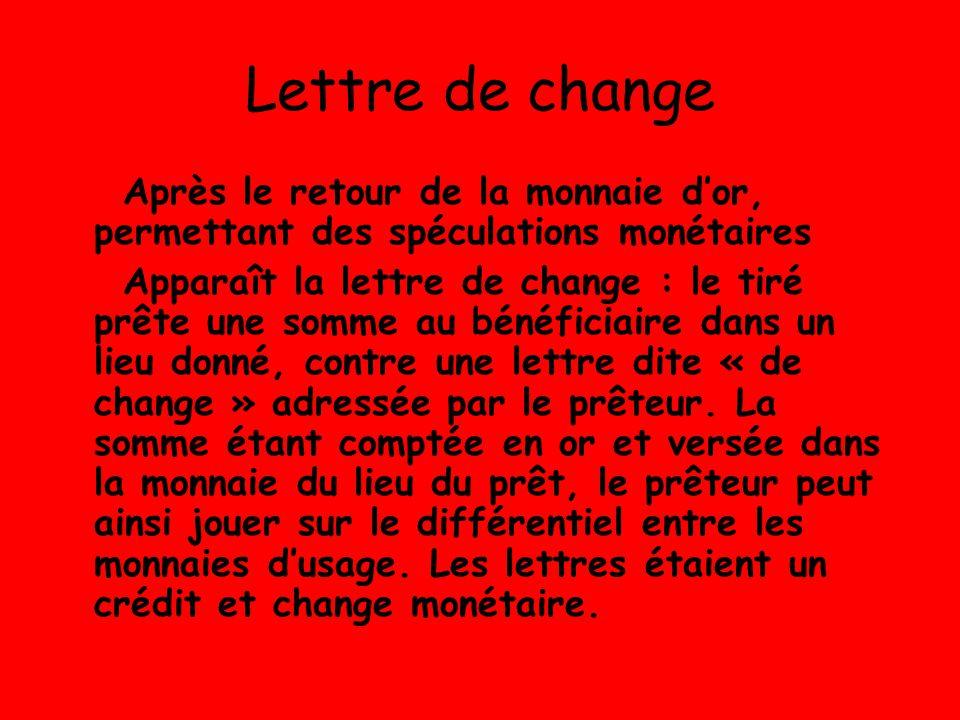 Lettre de change Après le retour de la monnaie d'or, permettant des spéculations monétaires.