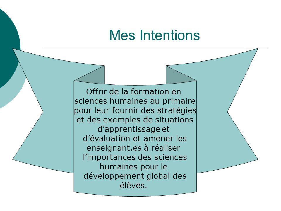 Mes Intentions Offrir de la formation en sciences humaines au primaire