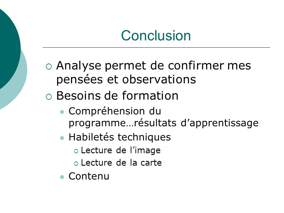 Conclusion Analyse permet de confirmer mes pensées et observations