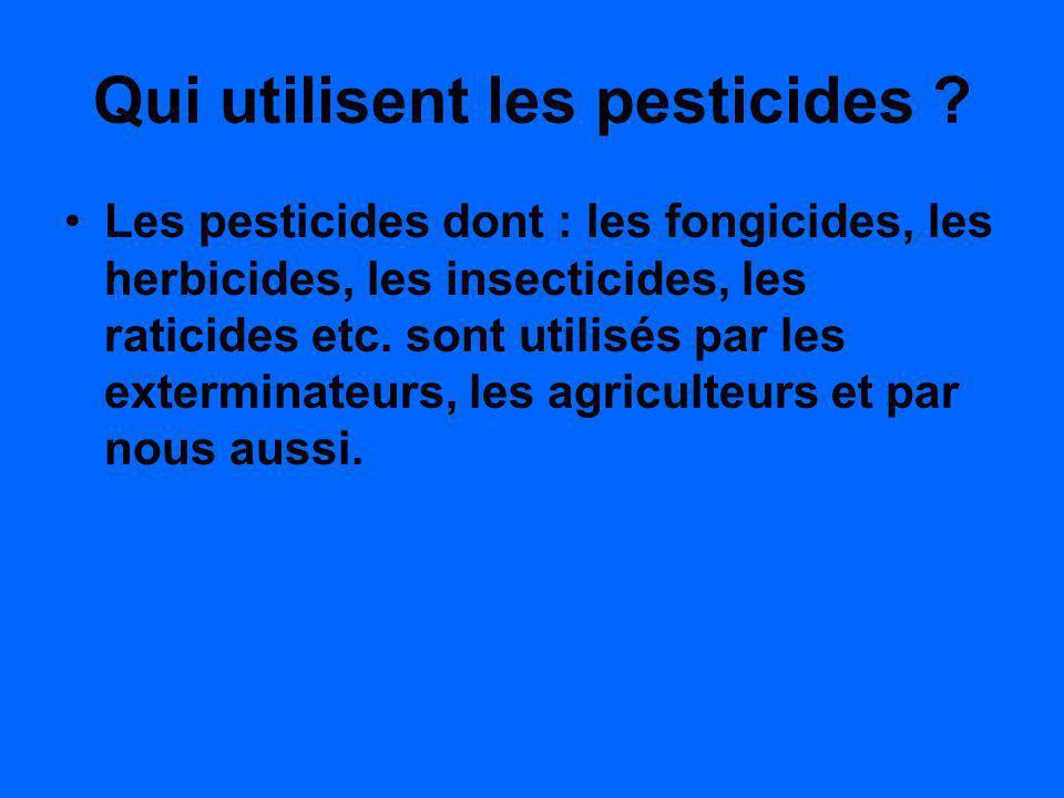 Qui utilisent les pesticides
