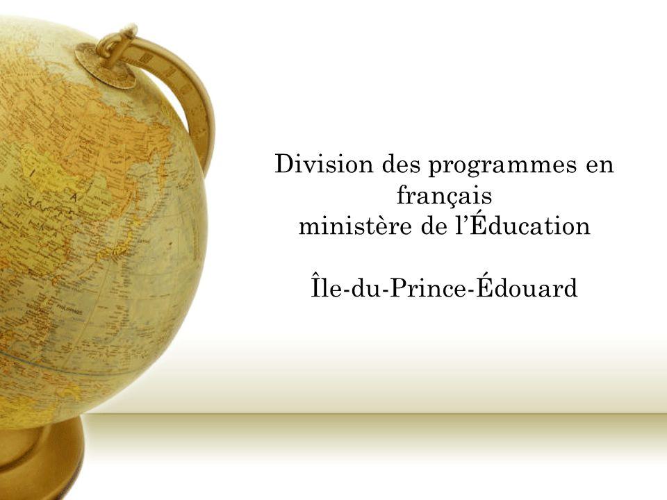 Division des programmes en français ministère de l'Éducation Île-du-Prince-Édouard