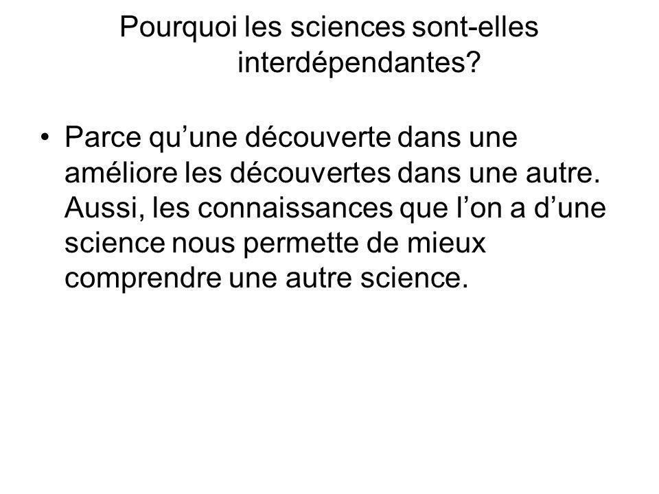 Pourquoi les sciences sont-elles interdépendantes