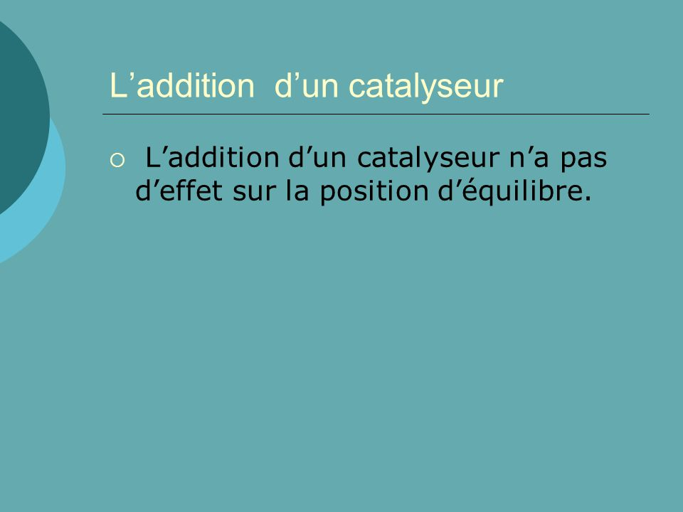 L'addition d'un catalyseur
