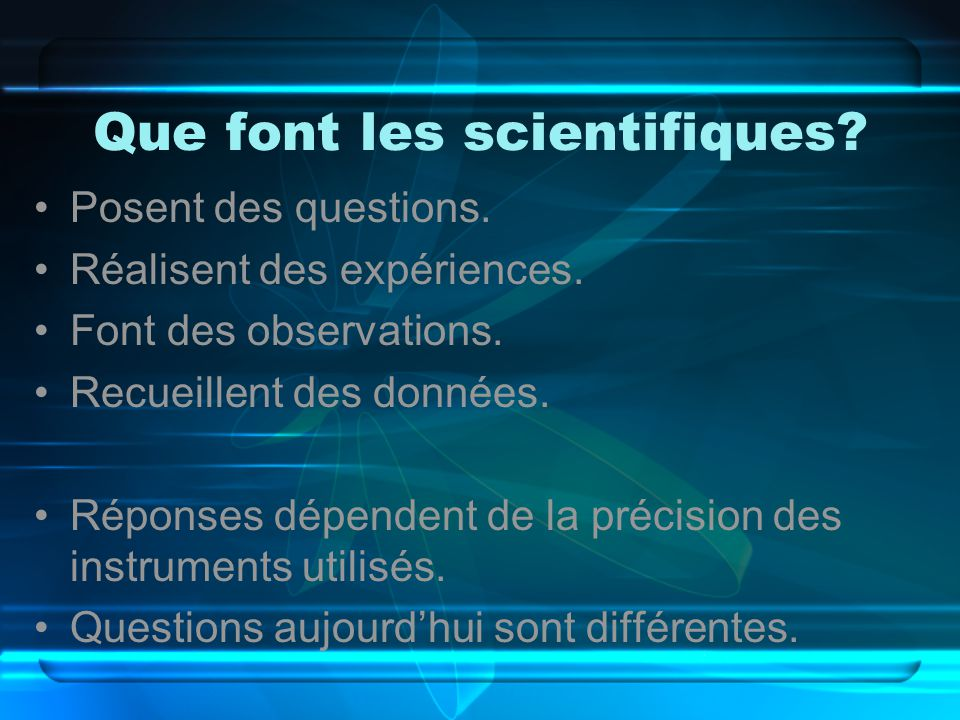 Que font les scientifiques