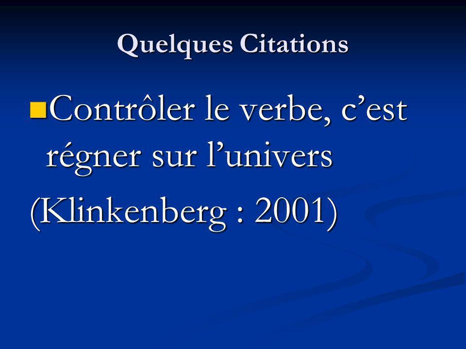 Contrôler le verbe, c'est régner sur l'univers (Klinkenberg : 2001)