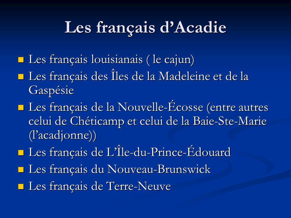 Les français d'Acadie Les français louisianais ( le cajun)