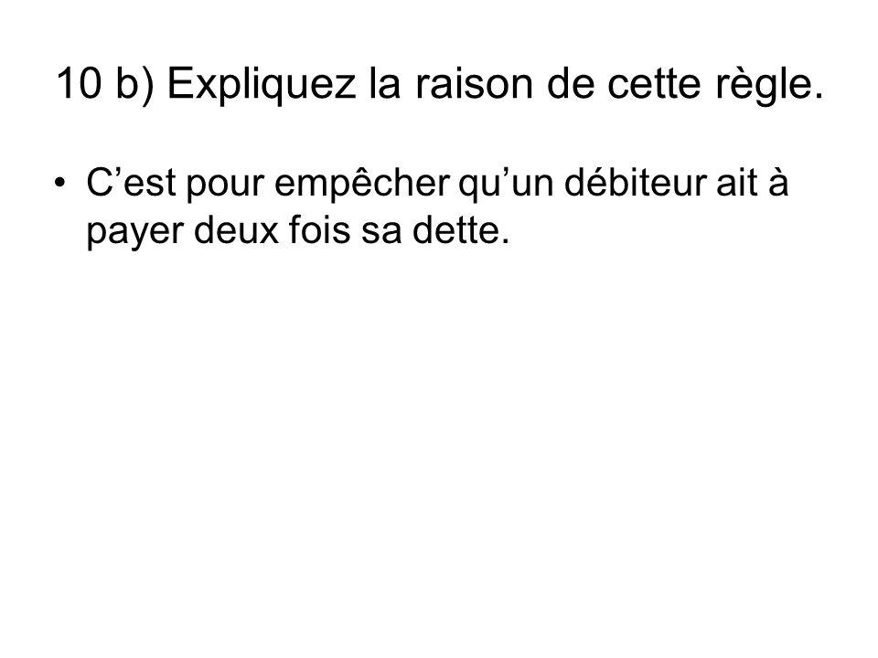 10 b) Expliquez la raison de cette règle.