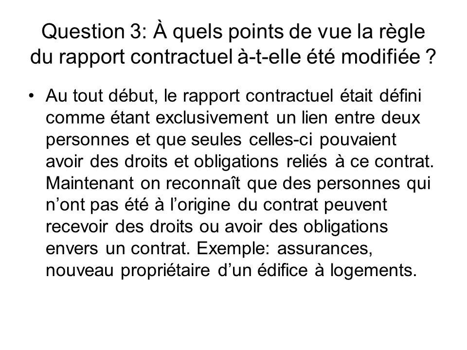 Question 3: À quels points de vue la règle du rapport contractuel à-t-elle été modifiée