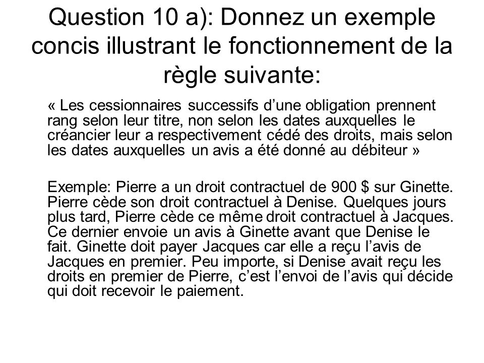Question 10 a): Donnez un exemple concis illustrant le fonctionnement de la règle suivante: