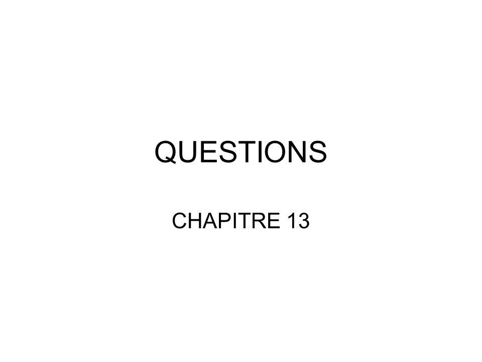 QUESTIONS CHAPITRE 13