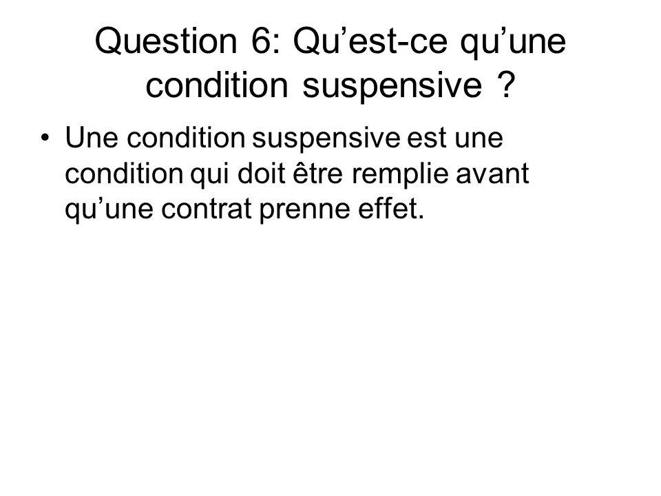 Question 6: Qu'est-ce qu'une condition suspensive