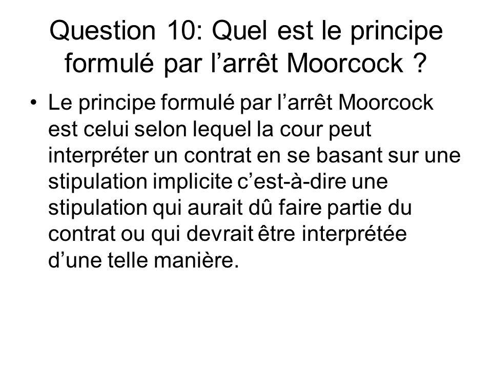 Question 10: Quel est le principe formulé par l'arrêt Moorcock
