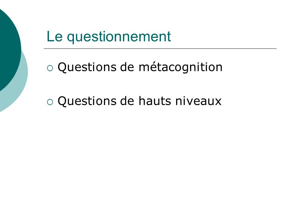 Le questionnement Questions de métacognition