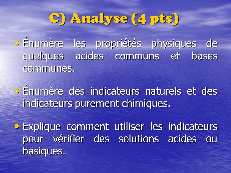C) Analyse (4 pts) Énumère les propriétés physiques de quelques acides communs et bases communes.