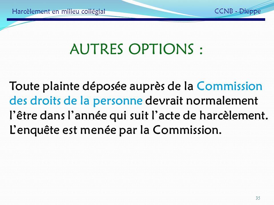 AUTRES OPTIONS : Toute plainte déposée auprès de la Commission