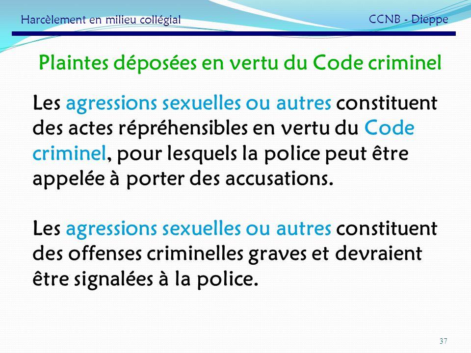 Plaintes déposées en vertu du Code criminel