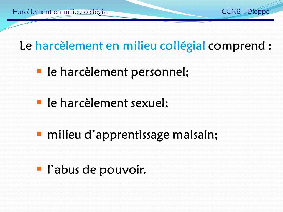 Le harcèlement en milieu collégial comprend :