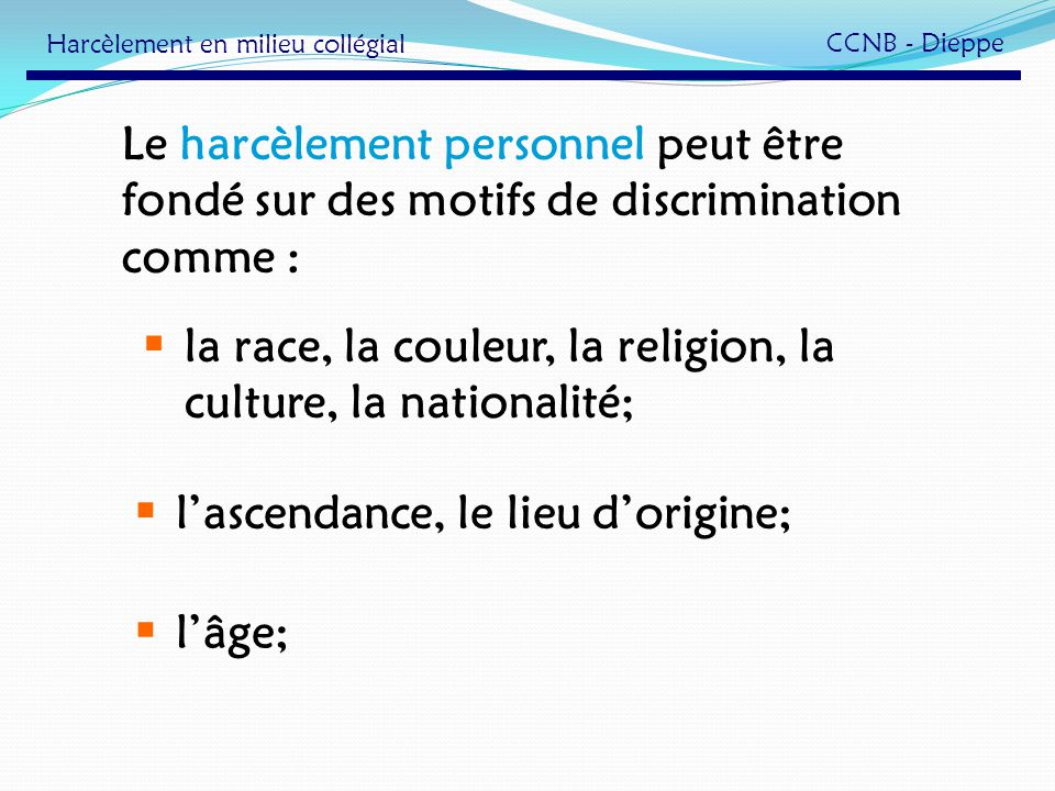 la race, la couleur, la religion, la culture, la nationalité;