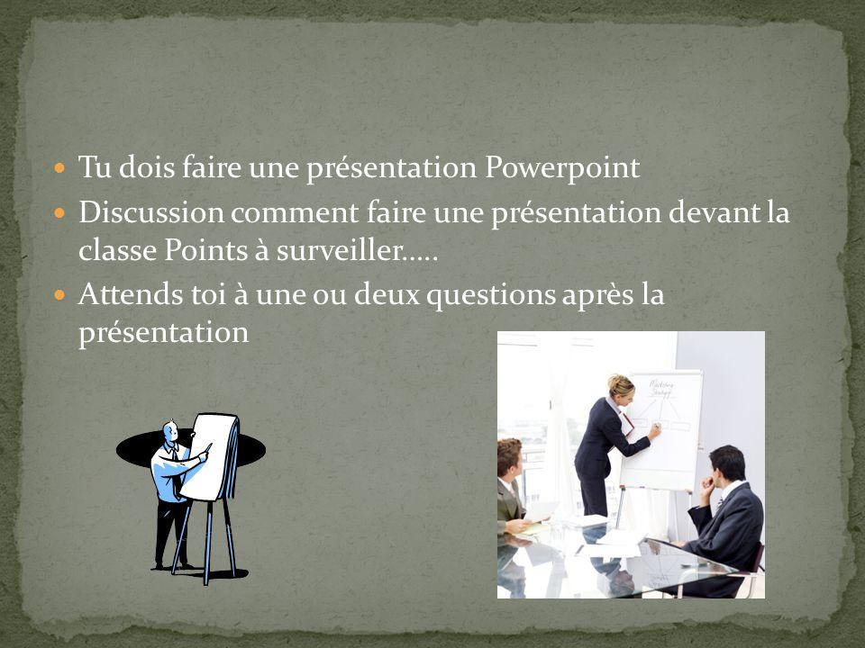 Tu dois faire une présentation Powerpoint